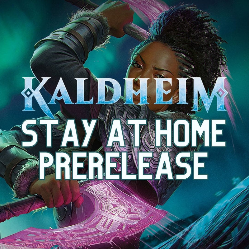 Kaldheim Stay-at-Home Prerelease - 29h January