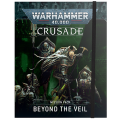 Beyond the Veil: Warhammer 40,000 Crusade Mission Pack