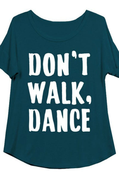 DON'T WALK, DANCE - Graphic Top - The Sassy South Boutique