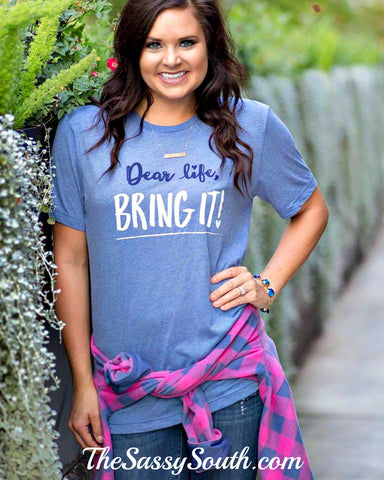 Dear Life BRING IT Tee - Graphic Top - The Sassy South Boutique