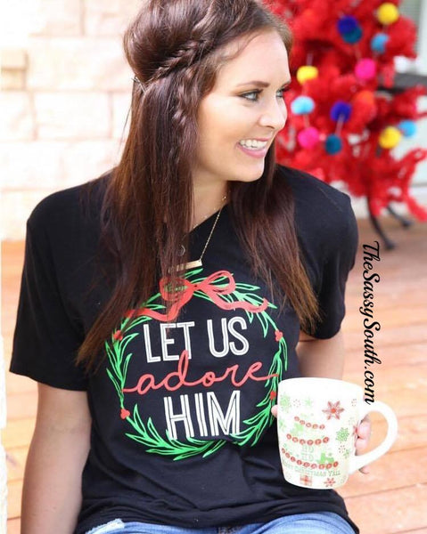 Let Us Adore HIM Tee - Graphic Top - The Sassy South Boutique