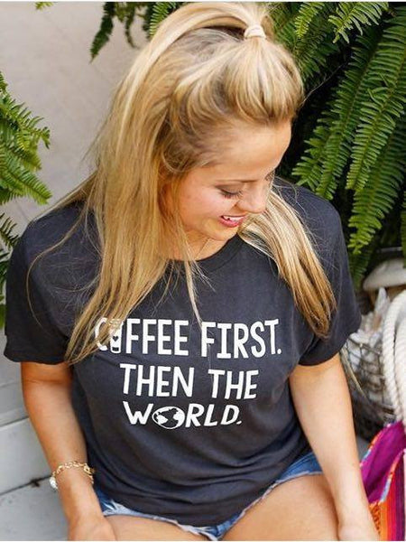 Coffee First Then The World Tee - Graphic Top - The Sassy South Boutique