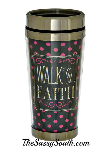 Walk By Faith Travel Mug - Travel Mug - The Sassy South Boutique
