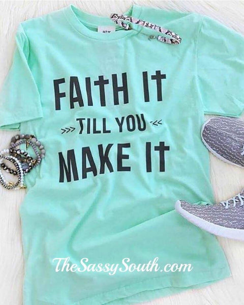 Faith It Till You Make It - Graphic Top - The Sassy South Boutique
