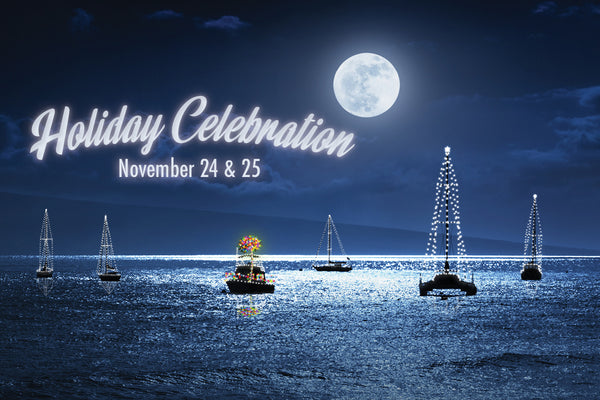 Captain's Holiday Celebration: November 24 & 25