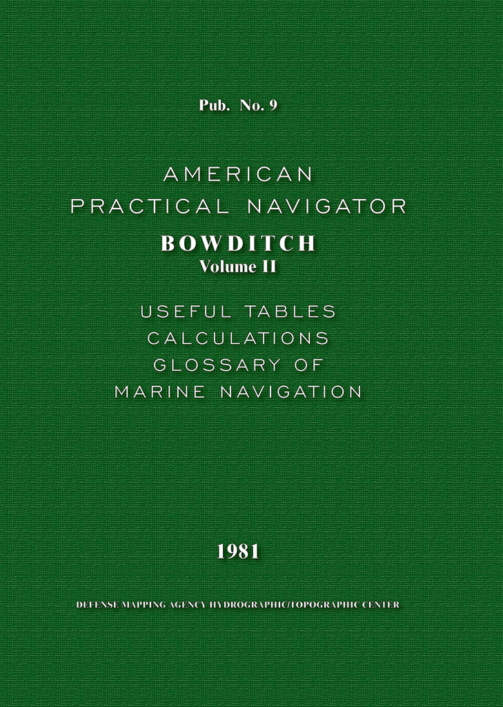 The American Practical Navigator (1981 Reprint, Vol II)