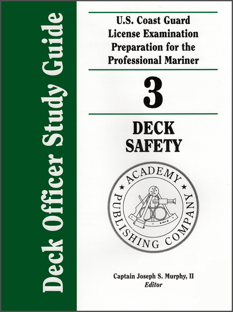 Deck Officer Study Guide Volume 3: Deck Safety