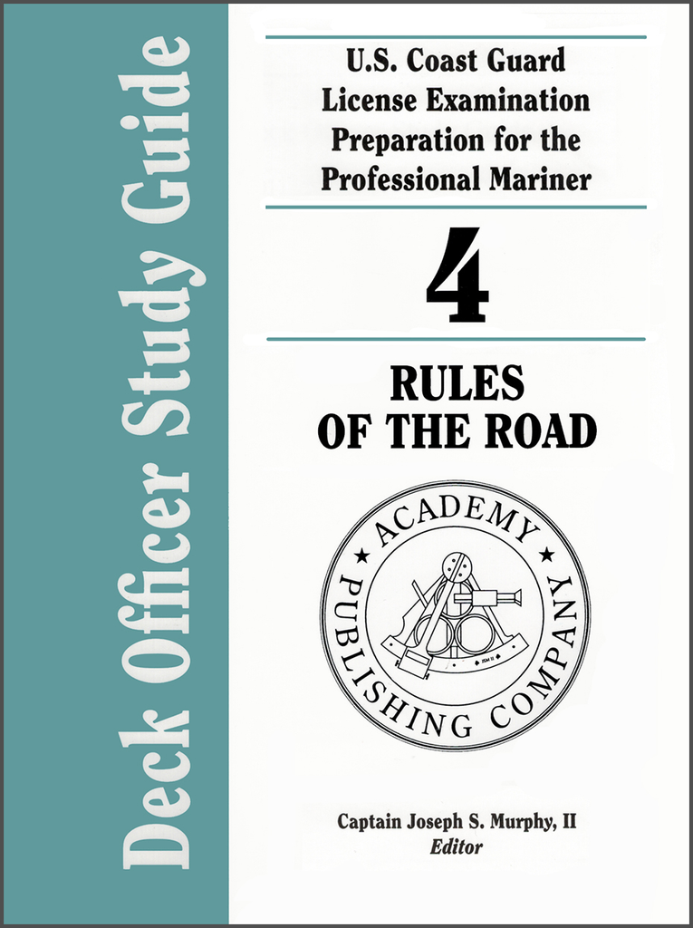 Deck Officer Study Guide Volume 4: Rules of the Road