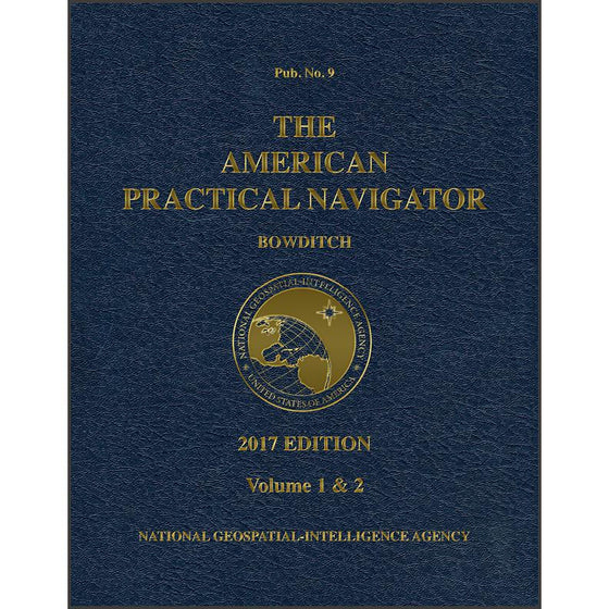 "The American Practical Navigator ""Bowditch"", 2017 Edition Vol 1 & 2"