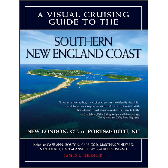 A Visual Cruising Guide to the Southern New England Coast: Portsmouth, NH, to New London, CT