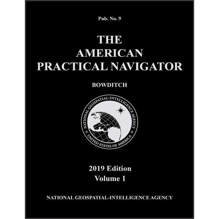 The American Practical Navigator 2019, Volume I