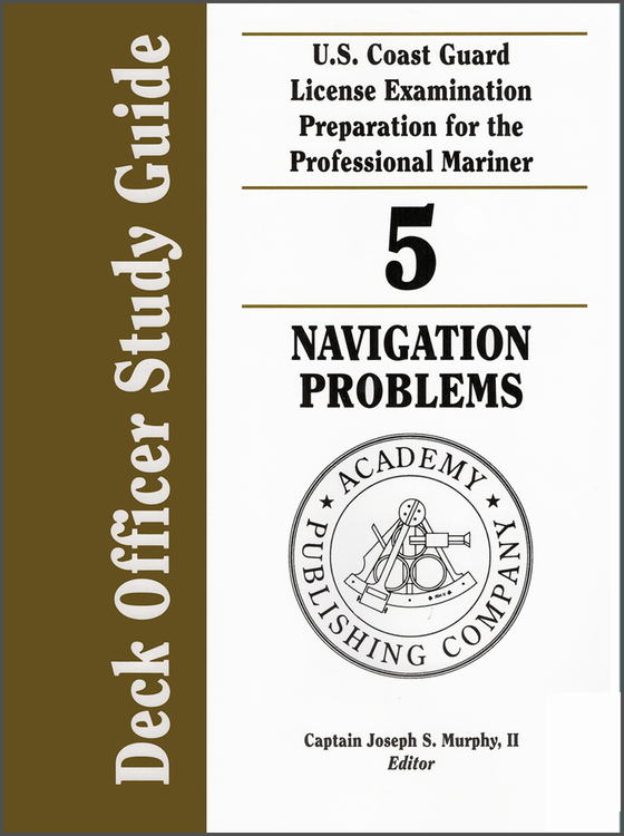 Deck Officer Study Guide Volume 5: Navigation Problems