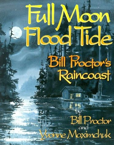 Captain's-Nautical-Supplies-Full-Moon-Flood-Tide-Bill-Proctor's-Raincoast-Bill-Proctor-Yvonne-Maximchuk