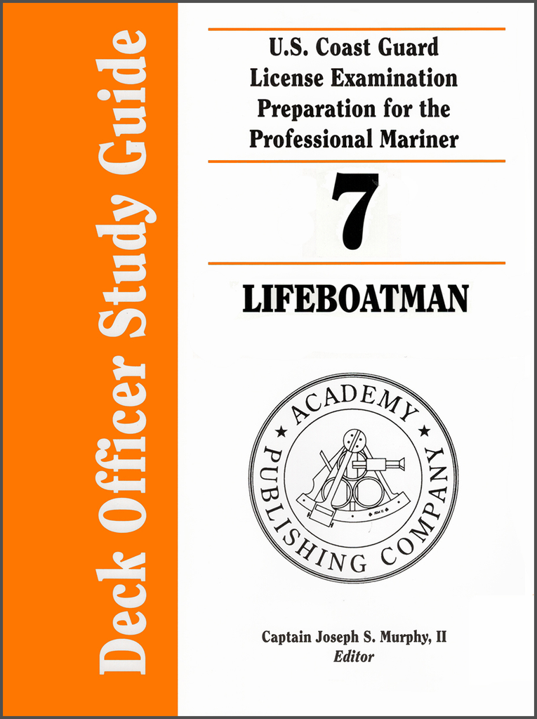 Deck Officer Study Guide Volume 7: Lifeboatman