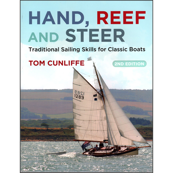 Hand, Reef and Steer: Traditional Sailing Skills for Classic Boats, 2nd Edition