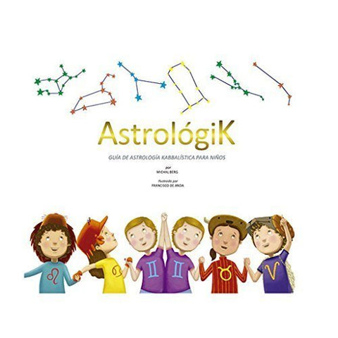Astrológik - Astrology for Kids (Spanish, Hardcover)