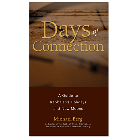 Days of Connection: A Guide to Kabbalah's Holidays and New Moons (English, Paperback)