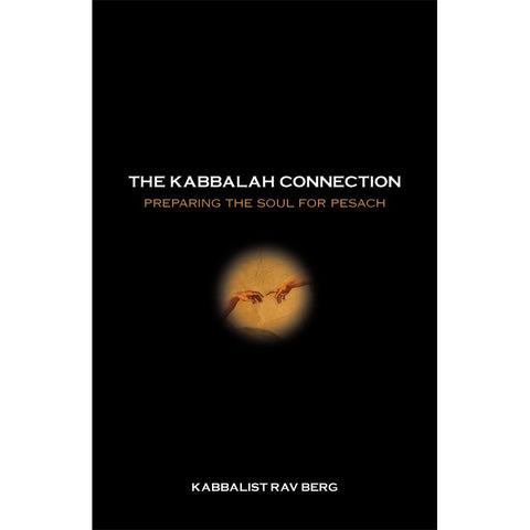 The Kabbalah Connection: Preparing the Soul for Pesach (English, Hardcover)