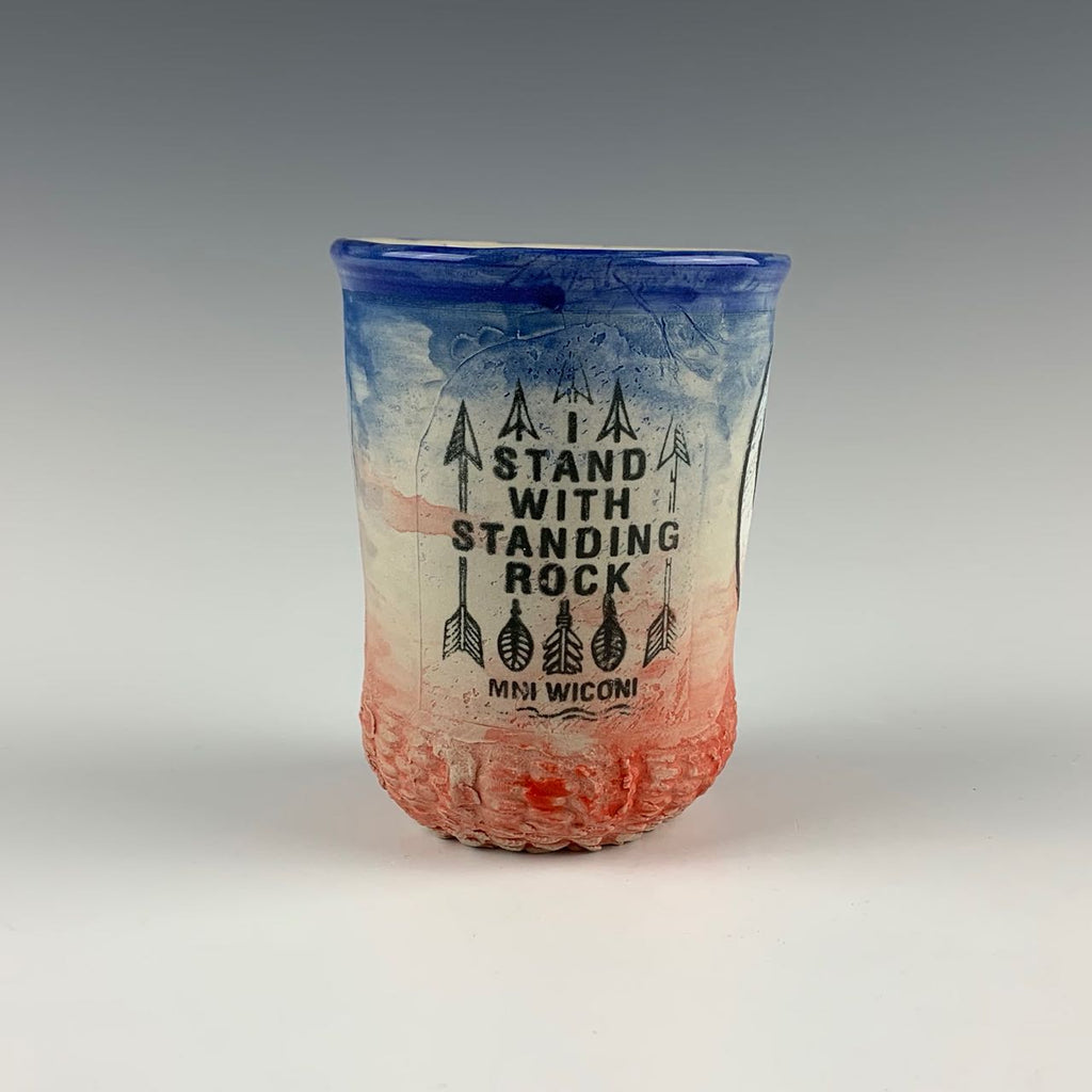 "Ehren Tool cup, ""I Stand with Standing Rock"""