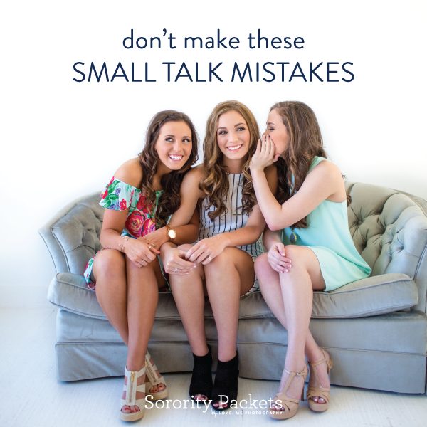 Don't Make These Small Talk Mistakes During Sorority