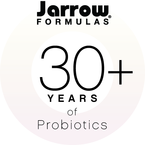 A badge which says Jarrow Formulas, 30 plus years of probiotics
