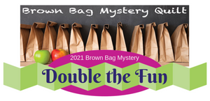 2021 Brown Bag Mystery Quilt Double the Fun