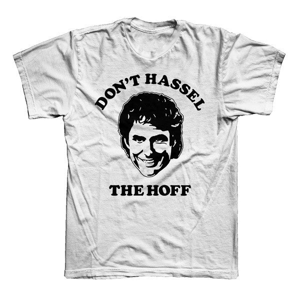 WHITE DON'T HASSEL THE HOFF T-SHIRT