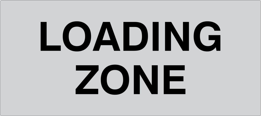 LOADING ZONE - Carpark Sign