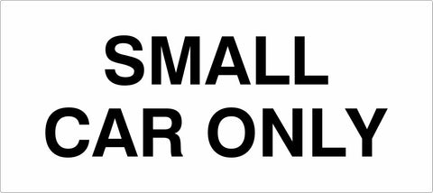 SMALL CAR ONLY - Carpark Sign