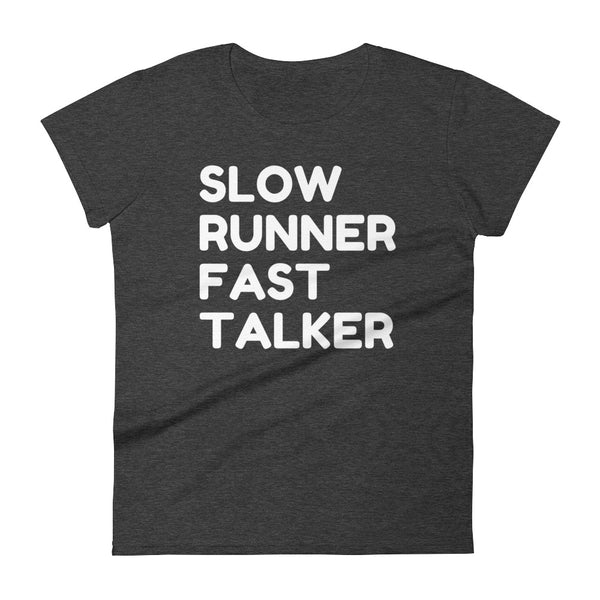 Women's Slow Runner Fast Talker T-Shirt
