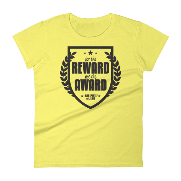 "Women's ""For the Reward"" 1.0 T-Shirt"