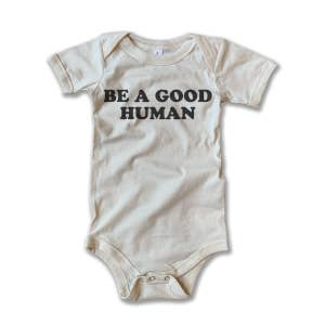 Be a Good Human Onesie