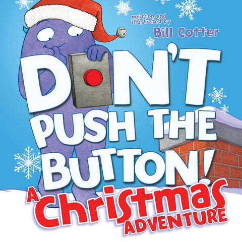 Don't Push the Button, A Christmas Adventure Book