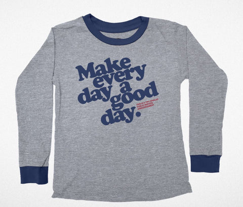 Make Everyday a Good Day Long Sleeve Tee