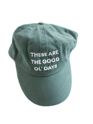 These are the Good Ol' Days Faded Navy Embroidered Hat