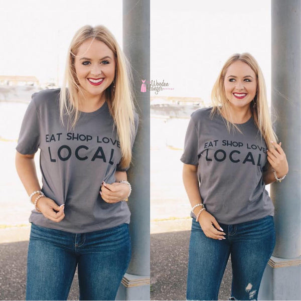 Eat, Shop, Love, Local Tee - The Wooden Hanger Boutique