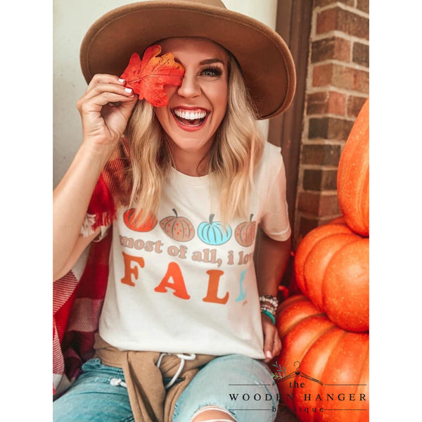 Most Of All, I Love Fall Tee