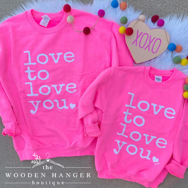Love To Love You Sweatshirt - The Wooden Hanger Boutique