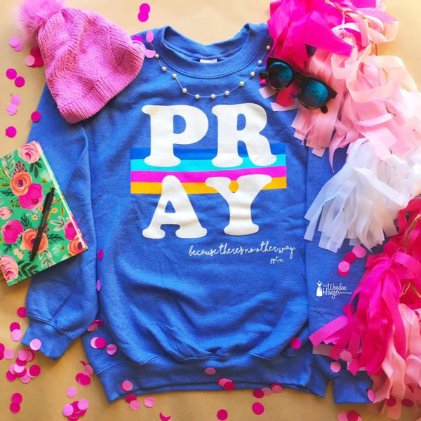 PRAY Sweatshirt
