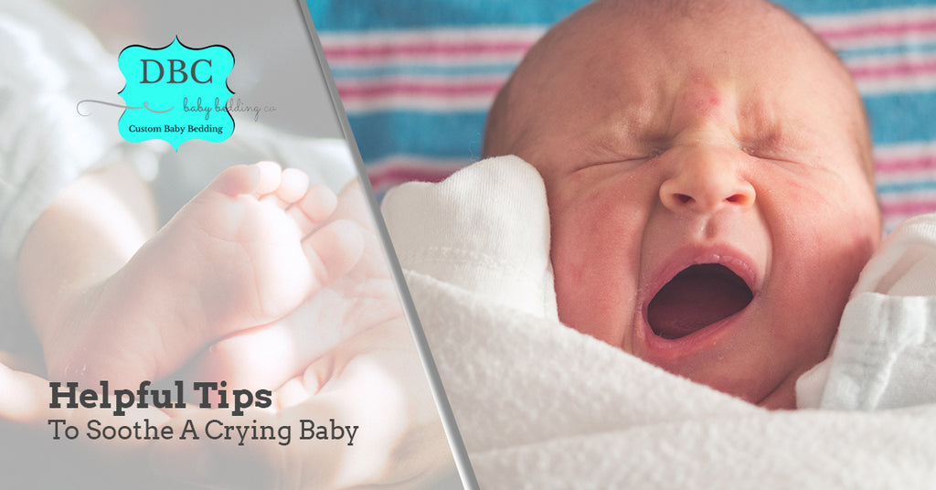 Helpful Tips To Soothe A Crying Baby