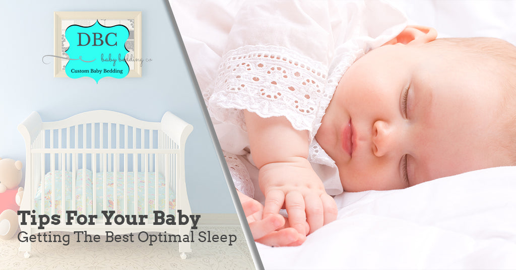 Tips For Your Baby Getting The Best Optimal Sleep