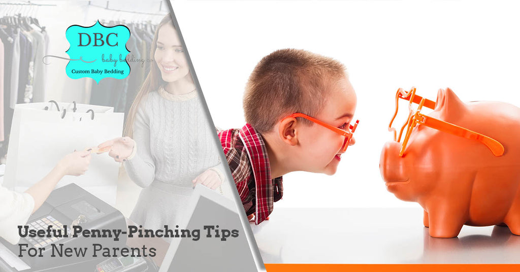 Useful Penny-Pinching Tips For New Parents