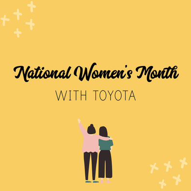 National Women's Month- With Toyota