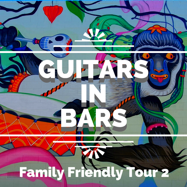 Guitars In Bars - Family Friendly Tour 2