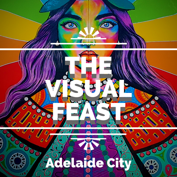 The Visual Feast - Adelaide City