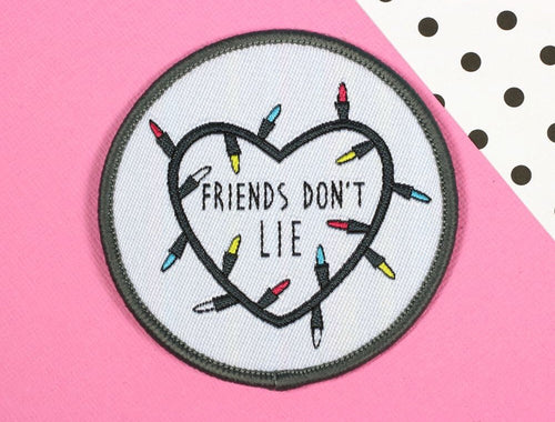 Friends Don't Lie Patch