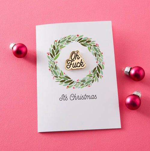 Oh Fuck Christmas card with pin