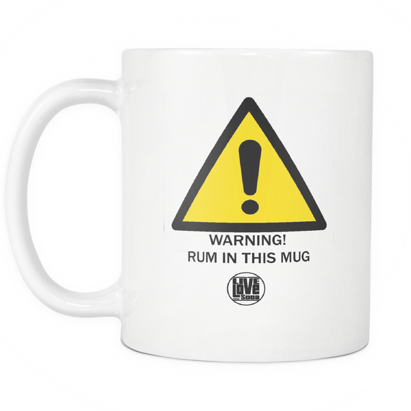 WARNING! RUM IN THIS MUG - Live Love Soca Clothing & Accessories