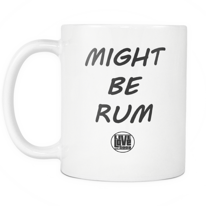 MIGHT BE RUM MUG (Designed By Live Love Soca) - Live Love Soca Clothing & Accessories