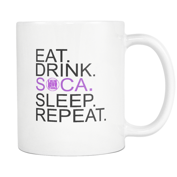 EAT. DRINK. SOCA. SLEEP. REPEAT. MUG (Designed By Live Love Soca) - Live Love Soca Clothing & Accessories